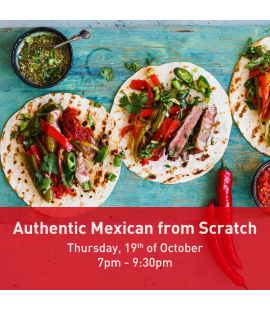 19/10/17: Authentic Mexican from Scratch (7pm - 9:30pm)