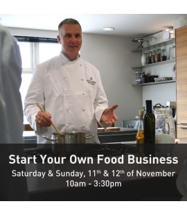 11/11/17 - 12/11/17: Start your Own Food Buiness (10am - 3:30pm)