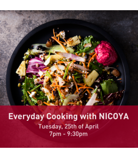 25/04/2017: Everyday Cooking with Nicoya (7pm - 9:30pm)