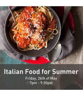 26/05/2017: Italian Food for Summer (7pm - 9:30pm)