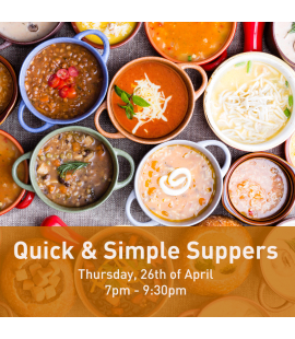 26/04/2018: Quick & Simple Suppers (7pm - 9:30pm)