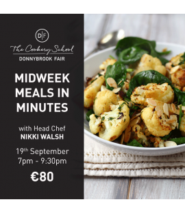 19/09/18: Midweek Meals in Minutes (7pm - 9:30pm)