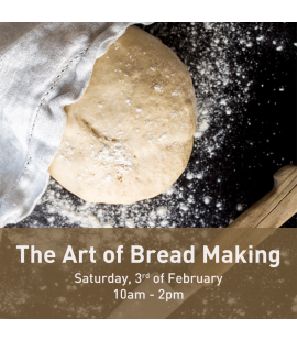 03/02/18: The Art of Bread Making (10am - 2pm)