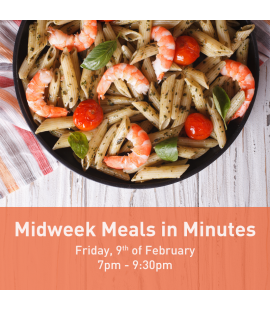 09/02/18: Midweek Meals in Minutes (7pm - 9:30pm)