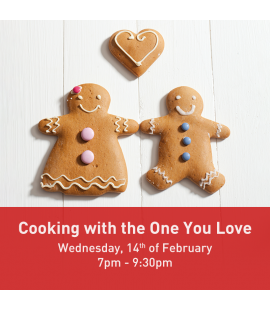 14/02/18: Cooking with the One You Love (7pm - 9:30pm)
