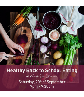 20/09/17: Healthy Back to School Eating (7pm - 9:30pm)