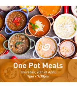 20/04/2017: One Pot Meals (7pm - 9:30pm)
