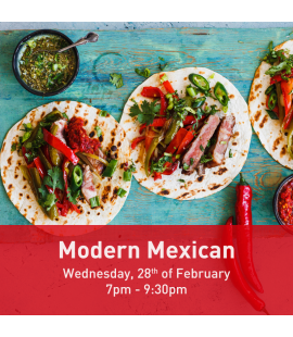 28/02/18: Modern Mexican (7pm - 9:30pm)