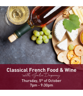 05/10/17: Classical French Food & Wine with Julie Dupouy (7pm - 9:30pm)