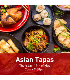 11/05/2017: Asian Tapas (7pm - 9:30pm)